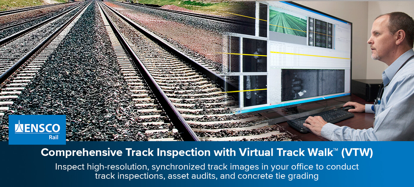 Comprehensive Track Inspection with Virtual Track Walk™ (VTW)