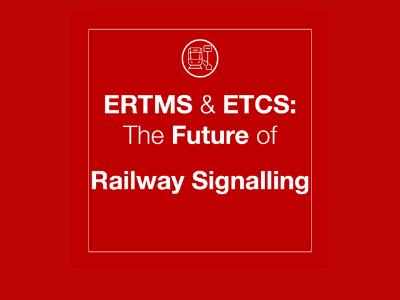 ERTMS & ETCS: The Future of Railway Signalling