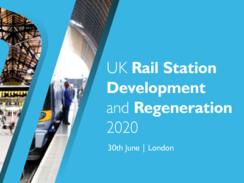 UK Rail Station Development and Regeneration 2020